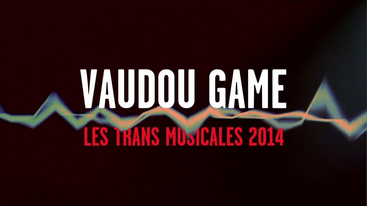 Vaudou Game - Pas contente (Live Trans Musicales 2014)