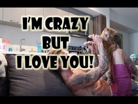 I'M CRAZY BUT I LOVE YOU! - YouTube  I'M CRAZY B...