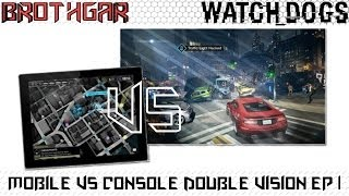 Watch Dogs Double Vision Gameplay Tablet Vs Console Ep 1