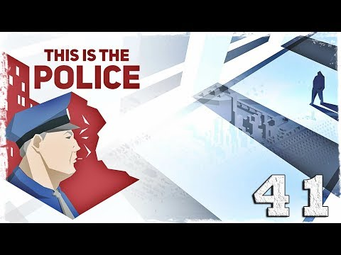 Смотреть прохождение игры This is the Police. #41: Fu*k for Forests.