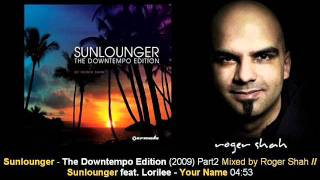 Sunlounger feat. Lorilee - Your Name // The Downtempo Edition [ARMA232-2.08]