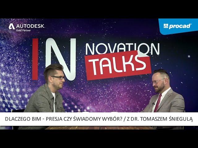 Innovation Talks - Odc. 4:  Dlaczego BIM - Presja czy świadomy wybór?  Przyszłość czy iluzja?