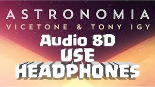 Vicetone And Tony Igy Astronomia 2018 Extended Mix 8D.mp3