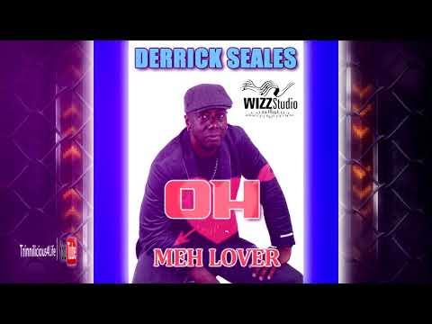 DERRICK SEALES - OH MEH LOVER [ 2k18 CHUTNEYSOCA ]
