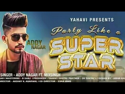 Party Like a Superstar ★ Official Music Video ★ Addy Nagar ★ Latest Party Anthem 2017
