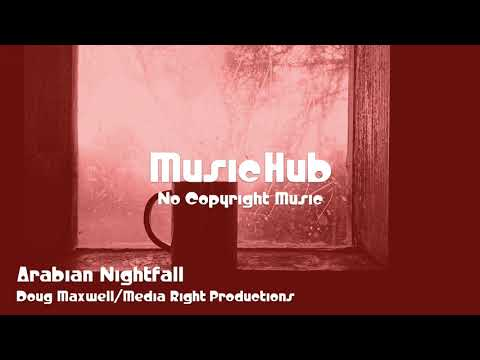 🎵 Arabian Nightfall - Doug Maxwell/Media Right Productions 🎧 No Copyright Music 🎶 Royalty Free Music