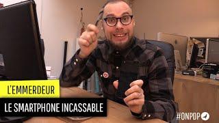 L'emmerdeur : le téléphone incassable