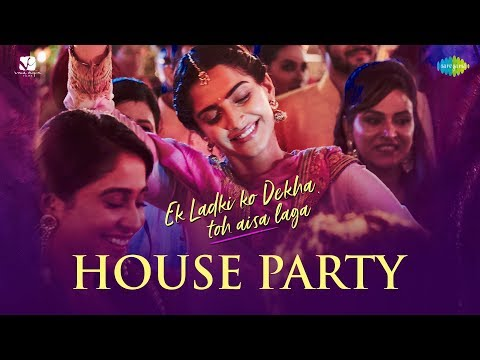 House Party Song | हाउस पार्टी | Ek Ladki Ko Dekha Toh Aisa Laga |Anil |Sonam|Sukhwinder|Arjun|Parry