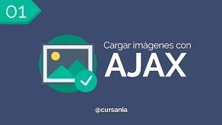 01 - Cargar imágenes con AJAX y PHP