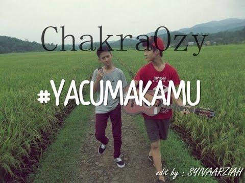 ChakraOzy - Ya Cuma Kamu Lirik