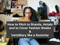 HOW TO PITCH TO BRANDS, HOTELS & TO ATTEND FASHION WEEK AND INSTASTORY LIKE A ROCKSTAR FOR BLOGGERS