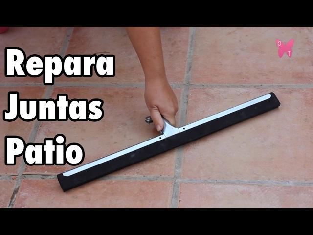 Cómo Arreglar Las Juntas De Las Baldosas Del Patio Rejuntar Un Suelo Pepa Tabero