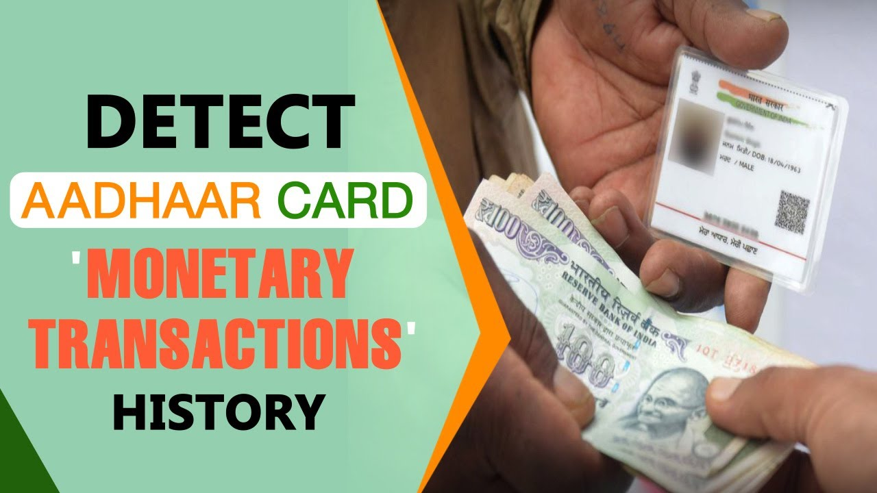 Know where and how often your Aadhaar Card is used for 'money transactions' | UIDAI | Online Fraud