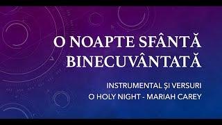 O noapte sfântă binecuvântată O Holy Night Mariah Carey Instrumental și Versuri