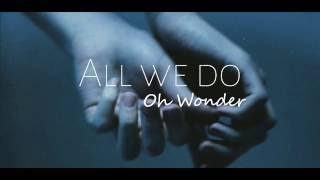 Oh Wonder - All we do [Lyrics + Sub Esp]