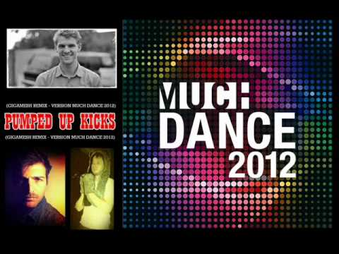 Pumped Up Kicks (Gigamesh Remix) - Foster the People [Much Dance 2012 Version]