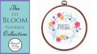 Go Bloom Yourself cross stitch & hand embroidery collection