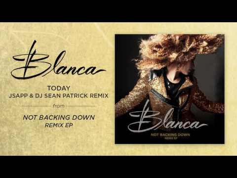 Blanca - Today - JSAPP & DJ Sean Patrick Remix - Official Audio