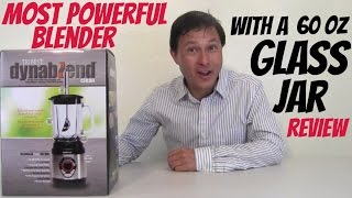 Most Powerful Blender with 60 oz Glass Jar - Dynablend Clean Review