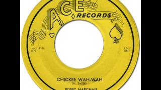BOBBY MARCHAN - CHICKEE WAH-WAH [Ace 523] 1956