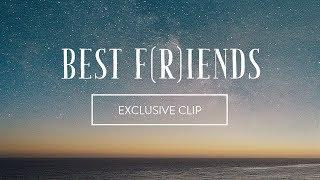 Best F(r)iends Volume 1 | Exclusive Clip