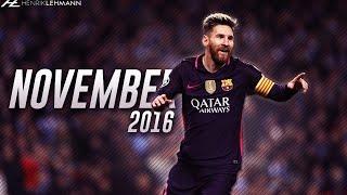 Lionel Messi ● November 2016 ● Goals, Skills & Assists HD