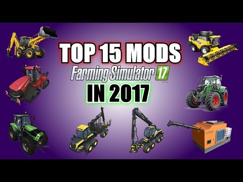 Farming Simulator 17 - Top 15 Mods For Farming Simulator 17 in 2017