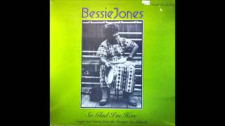 bessie jones - so glad i'm here
