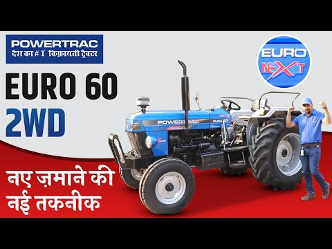 New Euro 60 Tractor - Euro Next Series | Powertrac Tractors | Latest Euro 60 Tractor