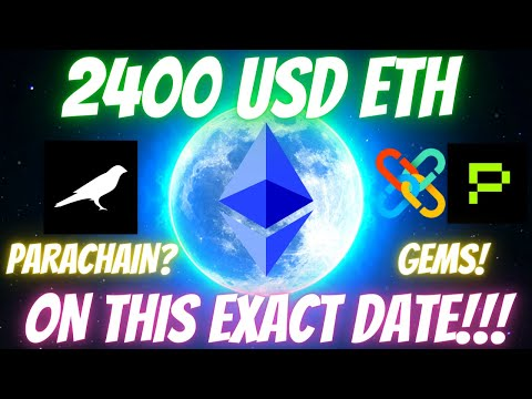 2.4K Ethereum ETH ON THIS EXACT DATE!!! MUST WATCH – Polkadot Gems Ready To Get A Parachain & More!
