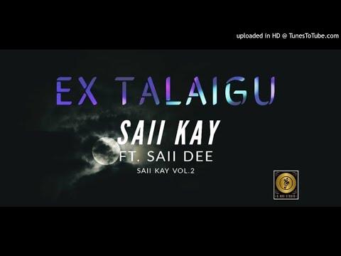 Ex-Talaigu-Saii Kay ft Saii Demas