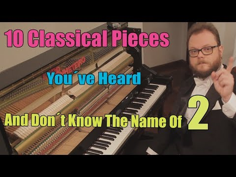 10 Classical Pieces You´ve Heard But Don´t Know Their Names 2