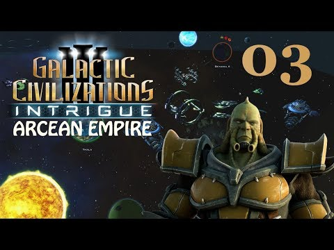 Galactic Civilizations III: Intrigue - Let's Play // Arcean Empire - Episode #3 [Surrounded]