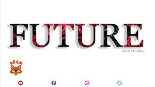 Komet King - Future - October 2020