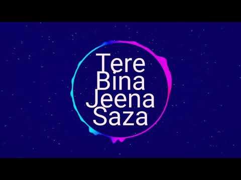Tere Bina jeena saza - Best remix Ringtone   free download & set as Ringtone  music now 