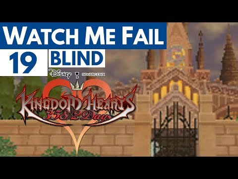 "Watch Me Fail | Kingdom Hearts 358/2 Days (BLIND) | 19 | ""Missing"""