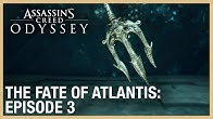 Assassin's Creed Odyssey: The Fate of Atlantis | Episode 3 | Ubisoft [NA]