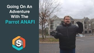 Going on an Adventure with the Parrot ANAFI
