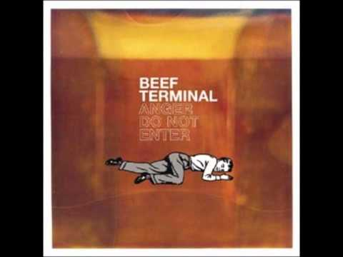 Beef Terminal - Anger Do Not Enter