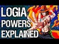 LOGIA Fruits Explained!! Powers & Weaknesses