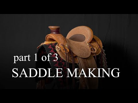 Saddle Making   Part 1