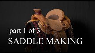 Saddle Making   Part 1