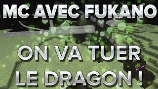 MC avec Fukano #1.1 : ON VA TUER LE DRAGON.