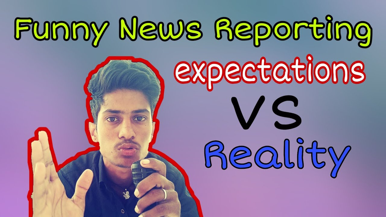 देसी रिपोर्टर । Funny News Reporting । Expectations vs Reality । Latest comedy video 2021 ।