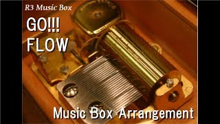 "GO!!!/FLOW [Music Box] (Anime ""NARUTO"" OP)"
