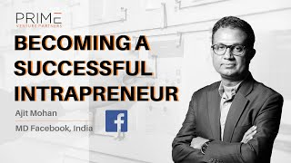 Ajit Mohan MD Facebook India on His Intrapreneurial Journey at Hotstar & Facebook's Vision For India