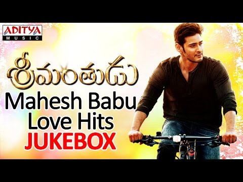 Srimanthudu Songs & Mahesh Babu Love Hits II Jukebox