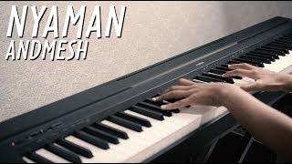 NYAMAN - ANDMESH Piano Cover