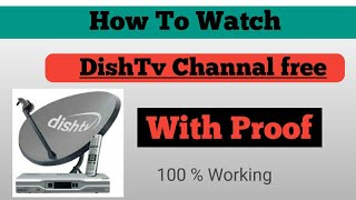 Trick to Watch DishTV Channels free (Must Watch)