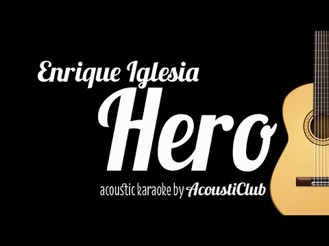 [Acoustic Karaoke] Hero - Enrique Iglesias